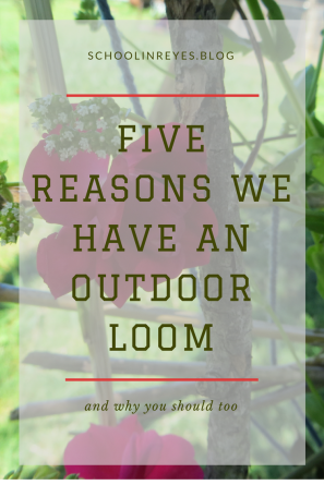 Five Reasons why we love our outdoor loom (1)