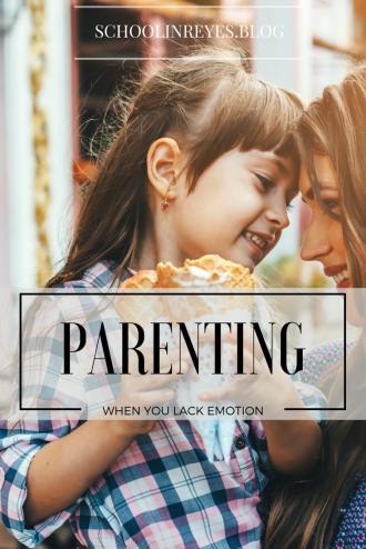 parenting when you lack emotion